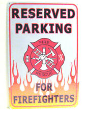 RESERVED PARKING FOR FIREFIGHTERS W/ FLAMES AT THE BOTTOM, METAL SIGN