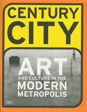 Century City: Art and Culture in the Modern Metropolis (Art Catalogue)