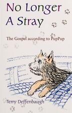 TERRY DEFFENBAUGH - No Longer a Stray: The Gospel According to PupPup - NEW!