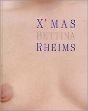 Bettina RHEIMS. X' Mas. Gina Kehayoff Verlag, 2000. E.O.