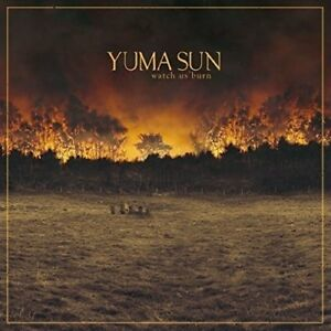 Yuma Sun - Watch Us Burn [CD]