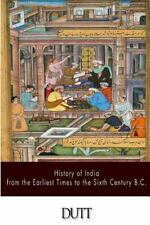 History of India from the Earliest Times to the Sixth Century B. C. by Romesh...