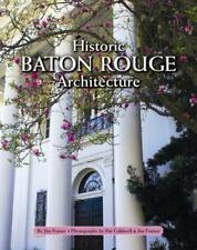 Historic Baton Rouge Architecture , Hardcover , Frasier, Jim