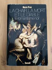 MARIO PRAZ La Chair, la Mort et le Diable LE ROMANTISME NOIR 1977 Denoël