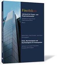 Ethik, Werthaltigkeit und Nachhaltigkeit im Finanzsystem (2011, Taschenbuch)