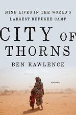 City of Thorns : Nine Lives in the World's Largest Refugee Camp Book HARDCOVER