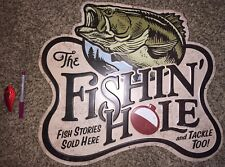 Fishing Hole Sign. New. Metal