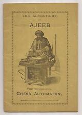 THE ADVENTURES OF AJEEB THE WONDERFUL CHESS AUTOMATON Circa 1880's