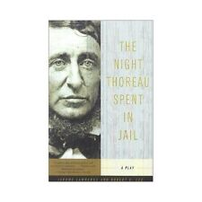 The Night Thoreau Spent in Jail : A Play by R E Lee & J Lawrence (2001, Paperbac
