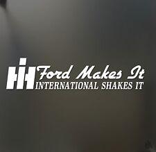 Ford Makes It International Shakes It Sticker HUGE Super Duty PSD Diesel decal
