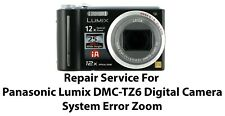 Repair Service For Panasonic Lumix DMC-TZ6 -TZ7 -TZ10 Camera System Error Zoom.