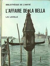 MICHEL GOURLIER / L'AFFAIRE DE LA BELLA - L.N. LAVOLLE - BIBL. DE L'AMITIE 1968