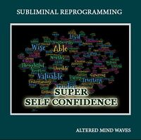 Super Self Confidence Subliminal Hypnosis CD - Easily Attain Super Confidence