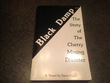 Black Damp: The Story of the Cherry Mining Disaster 1979 by Steve Stout Rare IL