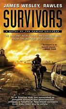 Survivors : A Novel of the Coming Collapse by James Wesley Rawles (2012,...