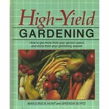 High-Yield Gardening: How to Get More from Your Ga