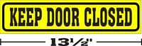 "(3¼""x13½"") ONE GLOSSY STICKER KEEP DOOR CLOSED, FOR INDOOR OR OUTDOOR USE"