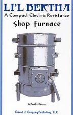 Li'l Bertha Electric Shop Furnace Foundry Dave Gingery Casting Metal Scap Lathe