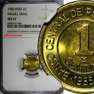 Peru 1985 1 Centimo General MIGUEL GRAU NGC MS67 TOP GRADED BY NGC KM# 291 (58)