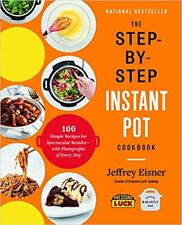 The Step-by-Step Instant Pot Cookbook: 100 Simple Recipes   - Kindle Edition