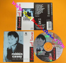 CD ROBBIN CASEY AND THE COMMISSION Faces Of Love 1995 Spain no lp mc dvd (CS8)