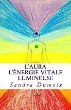 A la d&#65533couverte de L'&#65533sot&#65533risme: L' aura-L'énergie Vitale...