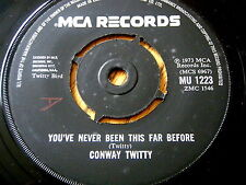 "CONWAY TWITTY - YOU'VE NEVER BEEN THIS FAR BEFORE  7"" VINYL"