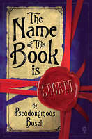 The Name of This Book Is Secret by Pseudonymous Bosch, Acceptable Used Book (Pap