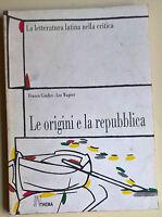 La letteratura latina nella critica. Le origini e la repubblica - Thema, 1992 L
