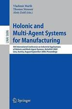 Holonic and Multi-Agent Systems for Manufacturing: 4th International Conference