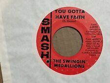 Swingin' Medallions She Drives Me Out Of My Mind / You Gotta Have Faith 45 VG+