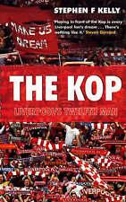 The Kop: Liverpool's Twelfth Man by Stephen F. Kelly (Paperback, 2008)
