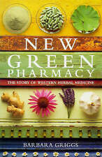 New Green Pharmacy: Story of Western Herbal Medicine by Barbara Griggs...