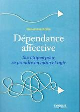 dépendance affective   six étapes pour se prendre en mains et agir Krebs  Genevi