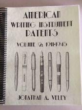 American Writing Instrument Patents Vol. 2 1911-1945 (2014) - pen pencil patents