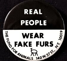 Real People Wear Fake Furs -Fund For Animals - Original Large Pinback Scarce