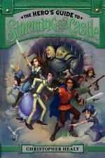 The Hero's Guide To Storming The Castle: By Christopher Healy