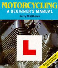 Motor Cycling: A Beginner's Manual, Matthews, Jerry, Excellent Book