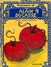 NEW ~THE PROVENCE OF ALAIN DUCASSE by Alain Ducasse - ILLUSTRATED ~2001 HB-DJ