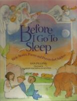 Before I go to Sleep: Bible Stories, Poems, & Prayers for Children By Ann Pilli