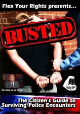 Busted Citizens Guide to Surviving Police Encounters