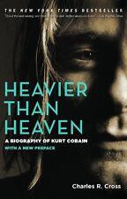 Heavier Than Heaven: A Biography of Kurt Cobain by Charles R. Cross, (Paperback)