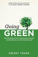 Go Green, Spend Less, Live Better: The Ultimate Gu