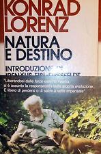 KONRAD LORENZ NATURA E DESTINO MONDADORI 1985 INTRODUZIONE DI EIBL-EIBESFELDT
