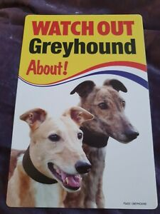 GREYHOUNDS Watch Out Greyhound About Dog security sign dogs signs indoor outdoor