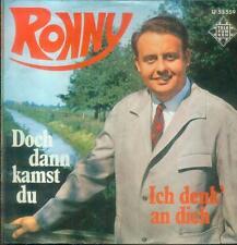 "7"" Ronny/Doch Dann Kamst Du"
