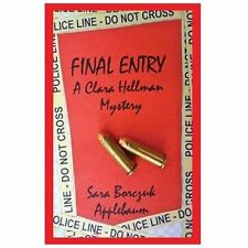 Final Entry : A Clara Hellman Mystery by Sara Applebaum (2013, Paperback)