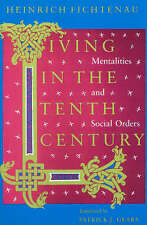 Very Good, Living in the Tenth Century: Mentalities and Social Orders, Fichtenau