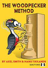 The Woodpecker Method. By Axel Smith, Hans Tikkanen. NEW CHESS BOOK