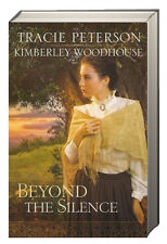 Beyond the Silence (pb) by Tracie Peterson & Kimberley Woodhouse NEW w/ rm*